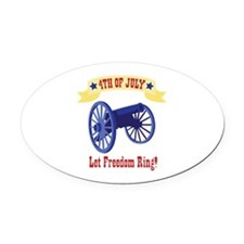 *4th Of July* Let Freedom Ring! Oval Car Magnet