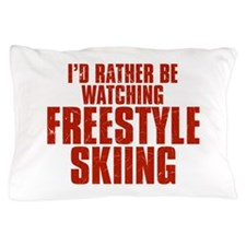I'd Rather Be Watching Freestyle Skiing Pillow Cas