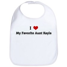 I Love My Favorite Aunt Kayla Bib