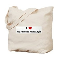 I Love My Favorite Aunt Kayla Tote Bag
