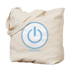 turn me on! Tote Bag