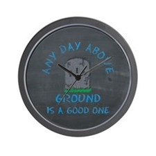 Any Day Above Ground Wall Clock