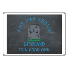 Any Day Above Ground Banner