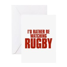 I'd Rather Be Watching Rugby Greeting Card