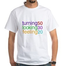 Turning 50 Looking 30 Shirt