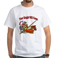 Your Knight Will Come Shirt