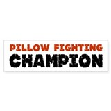 Pillow Fighting Champion Tees Bumper Bumper Sticker