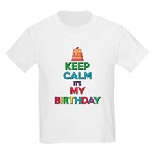 Keep Calm It's My Birth T-Shirt