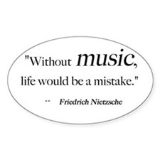 Without music, life is a mist Oval Decal