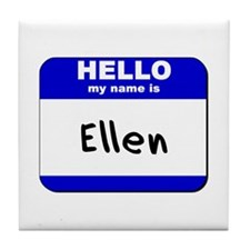 hello my name is ellen  Tile Coaster