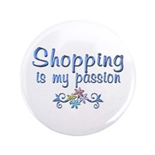 """Shopping Passion 3.5"""" Button"""