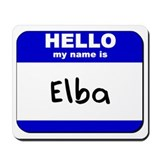 hello my name is elba  Mousepad