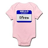 hello my name is efren  Onesie