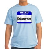 hello my name is eduardo Camisetas