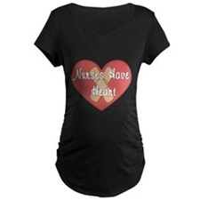 Nurses have Heart Maternity T-Shirt