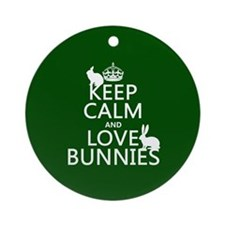 Keep Calm and Love Bunnies Ornament (Round)