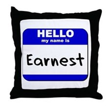 hello my name is earnest  Throw Pillow