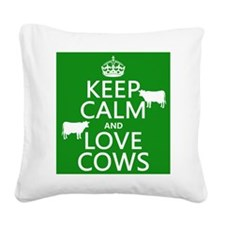 Keep Calm and Love Cows Square Canvas Pillow