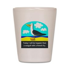 Happier than a Seagull with a French Fr Shot Glass