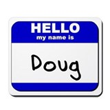 hello my name is doug  Mousepad