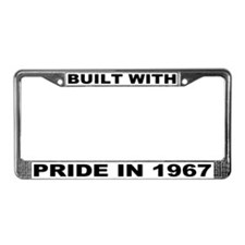Built With Pride In 1967 License Plate Frame