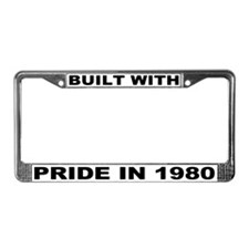 Built With Pride In 1980 License Plate Frame