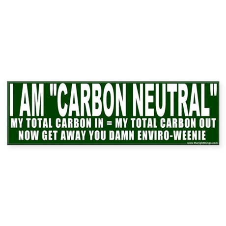 I Am &quot;Carbon Neutral&quot; Bumper Sticker