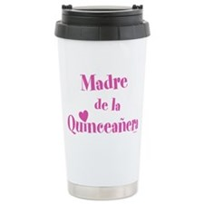 Madre de la Quinceanera Travel Mug