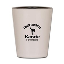 I didn't choose Karate Shot Glass