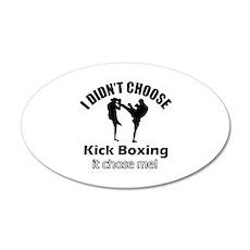 I didn't choose Kickboxing 35x21 Oval Wall Decal