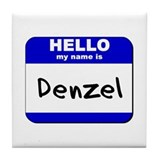 hello my name is denzel  Tile Coaster