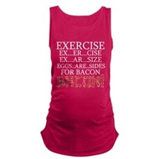 Exercise, Eggs are Sides for BACON! Maternity Tank
