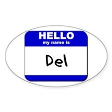 hello my name is del Oval Decal