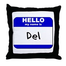 hello my name is del  Throw Pillow
