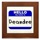 hello my name is deandre  Framed Tile