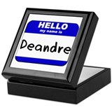 hello my name is deandre Keepsake Box