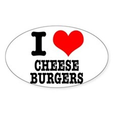 I Heart (Love) Cheeseburgers Oval Decal