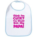 Think I'm Cute? Papa - Pink Bib