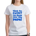 Think I'm Cute? Papa Blue Women's T-Shirt