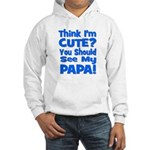 Think I'm Cute? Papa Blue Hooded Sweatshirt