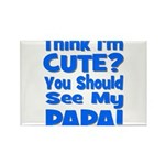 Think I'm Cute? Papa Blue Rectangle Magnet
