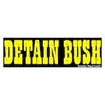 Detain Bush Alarm Bumper Sticker