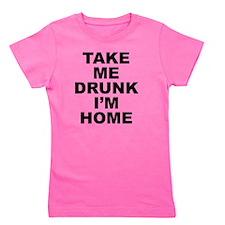 TakeDrunkkHome1A Girl's Tee