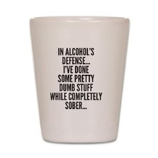 In Alcohols Defense Shot Glass