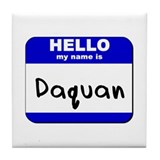 hello my name is daquan  Tile Coaster