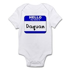 hello my name is daquan  Infant Bodysuit