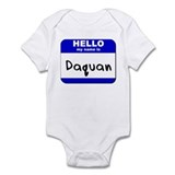 hello my name is daquan  Onesie