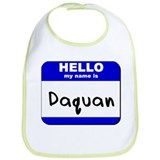 hello my name is daquan  Bib