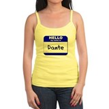 hello my name is dante  Tank Top