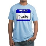 hello my name is dante Shirt